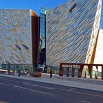 Titanic Belfast – Birthplace of the Titanic